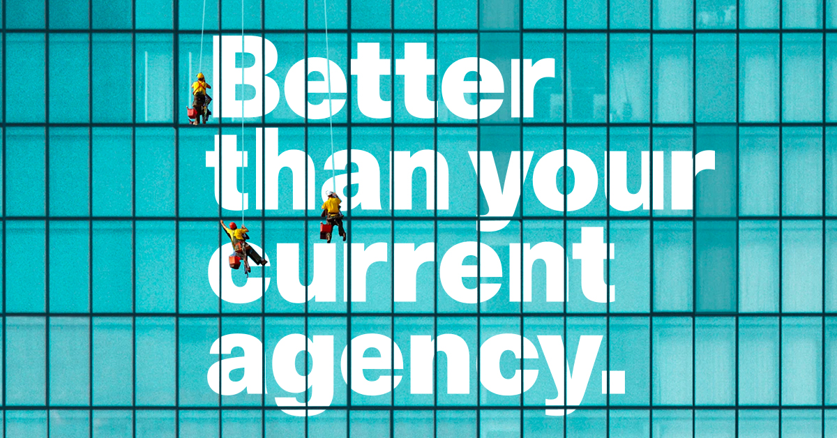 """Better Than Your Current Agency"" on a the size of a glass building"
